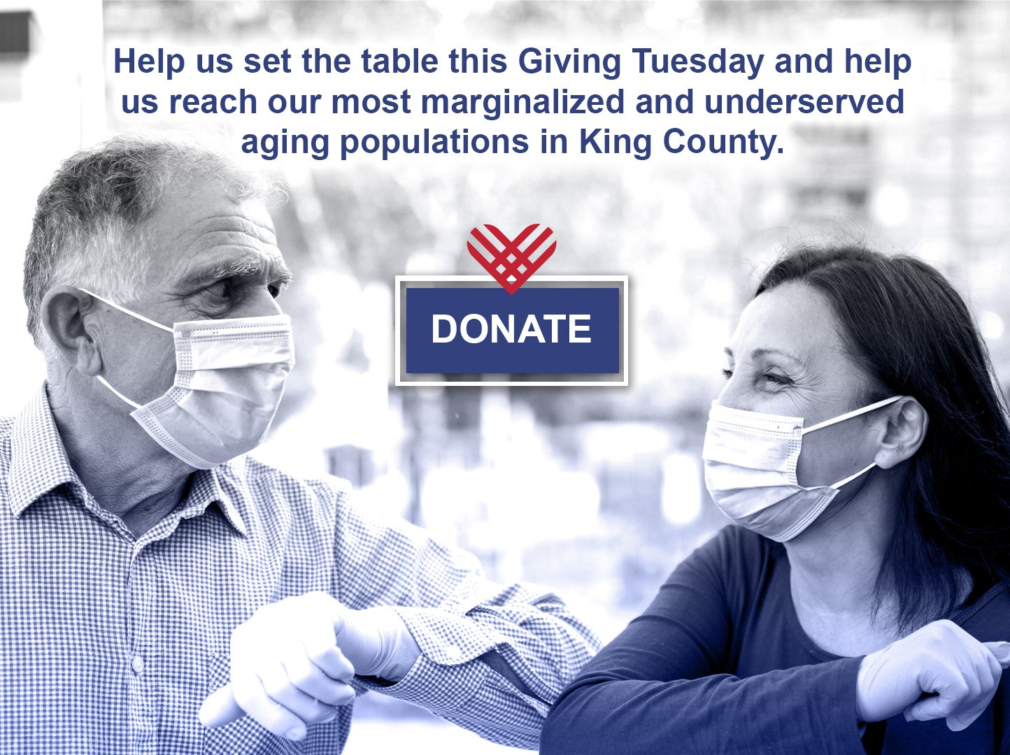 Help us set the table this Giving Tuesday and reach our most marginalized and underserved aging populations in King County. Donate